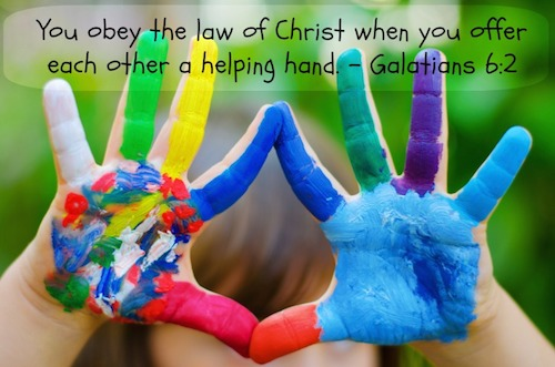 You obey the law of Christ when you offer each other a helping hand. -- Galatians 6:2