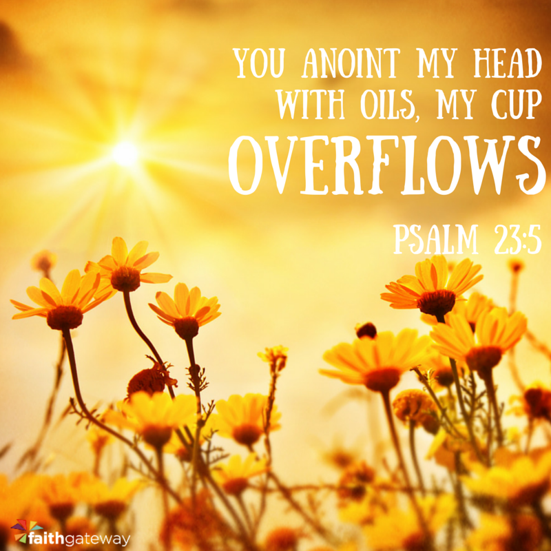 You Anoint My Head With Oil - FaithGateway