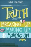 the truth about breaking up making up and moving on