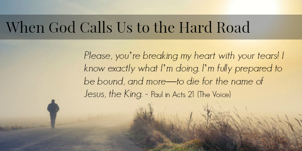 When God Calls Us to the Hard Road