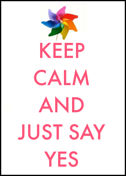 keep-calm-and-just-say-yes