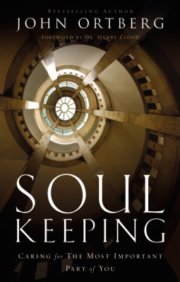 Soul Keeping: Caring for the Most Important Part of You by John Ortberg 9780310275961