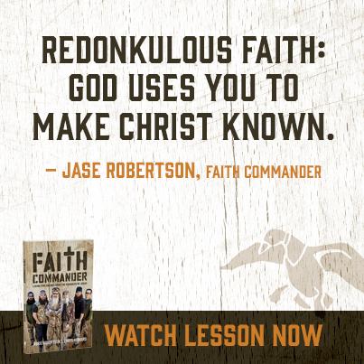 faith-commander-redonkulous-faith-jase-quote