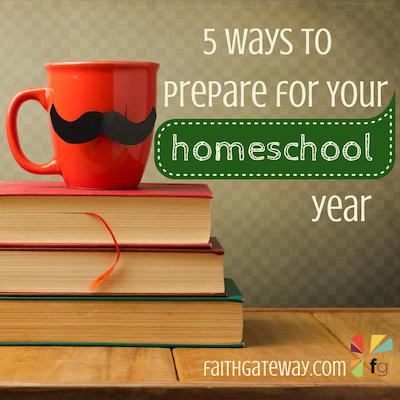 5 WaystoPreparefor YourHomeschoolYear