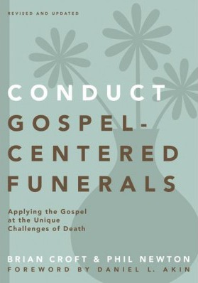 Conduct Gospel-Centered Funerals by Brian Croft 9780310517184