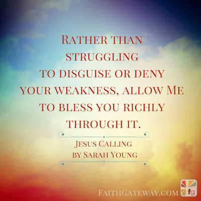 Come To Me In Your Weakness Faithgateway