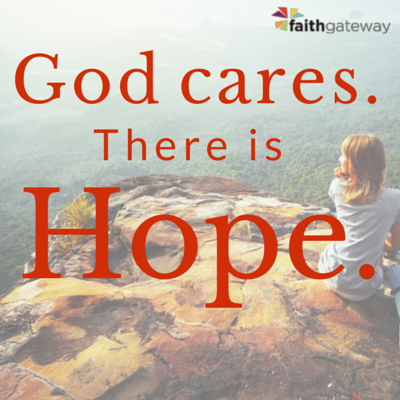 God cares. There is hope.