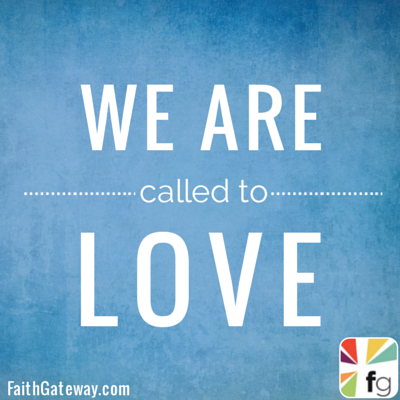 We Are Called to Love
